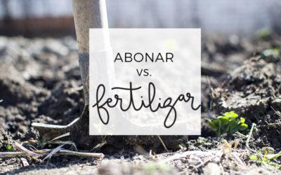15. Abonar vs Fertilizar