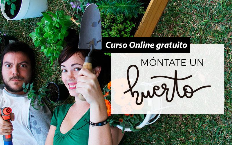 Curso online Móntate Un Huerto Gratis